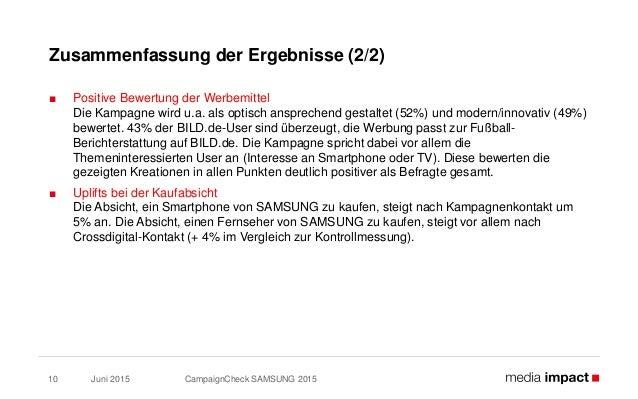 Juni 2015 CampaignCheck SAMSUNG 201510 Zusammenfassung der Ergebnisse (2/2) ■ Positive Bewertung der Werbemittel Die Kampa...