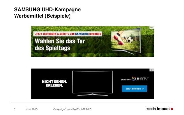 Juni 2015 CampaignCheck SAMSUNG 20156 SAMSUNG UHD-Kampagne Werbemittel (Beispiele)