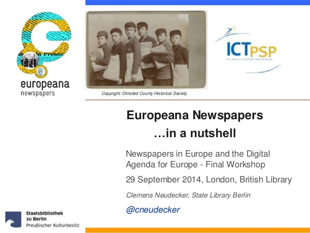 Copyright: Olmsted County Historical Society  Europeana Newspapers  …in a nutshell  Newspapers in Europe and the Digital  ...