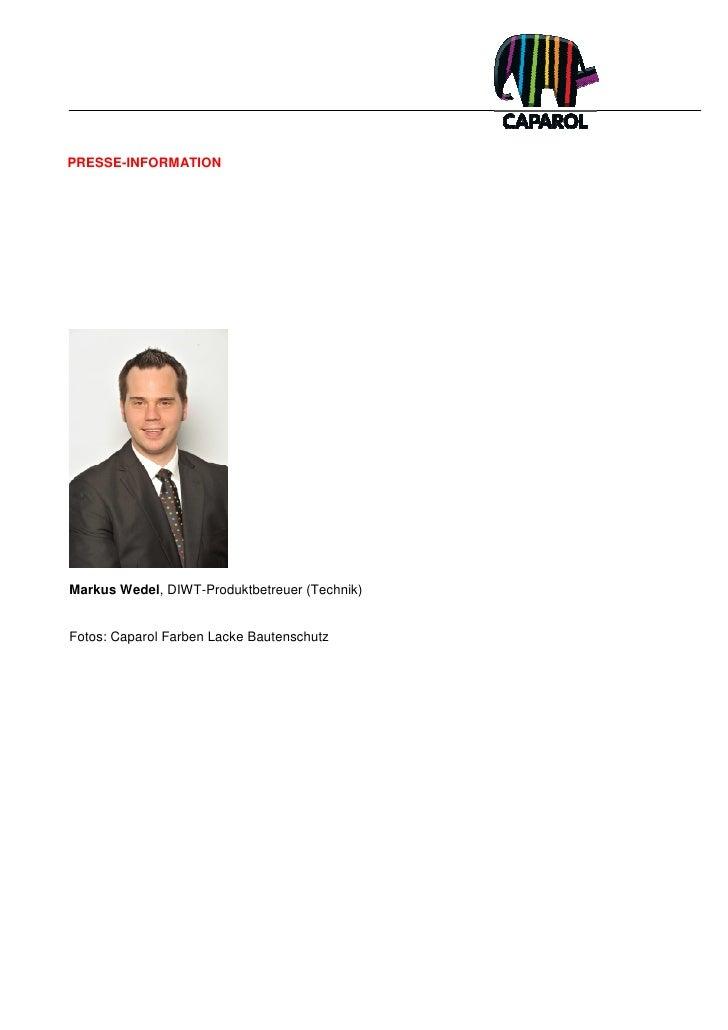 PRESSE-INFORMATIONMarkus Wedel, DIWT-Produktbetreuer (Technik)Fotos: Caparol Farben Lacke Bautenschutz