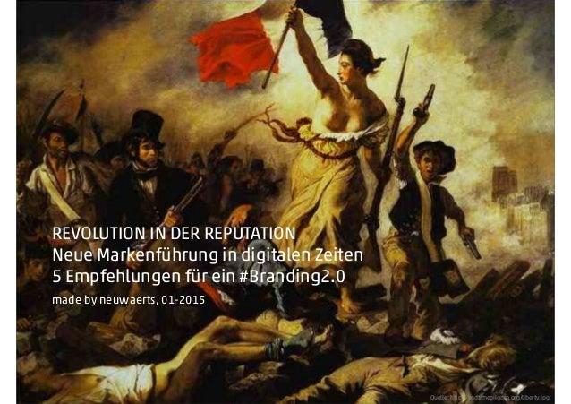 Quelle: http://endtimepilgrim.org/liberty.jpg REVOLUTION IN DER REPUTATION Neue Markenführung in digitalen Zeiten 5 Empfeh...