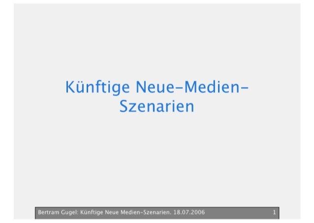 Neue Medien Szenarien Bertram Gugel