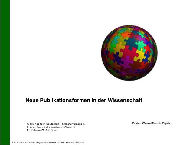Neue Publikationsformen in der Wissenschaft               Workshop beim Deutschen Hochschulverband in                 Dr. ...