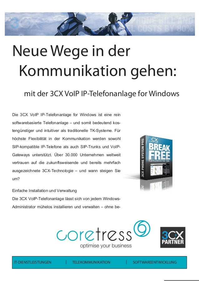Neue Wege in der Kommunikation gehen: 	 mit der 3CX VoIP IP-Telefonanlage for Windows Die 3CX VoIP IP-Telefonanlage for Wi...