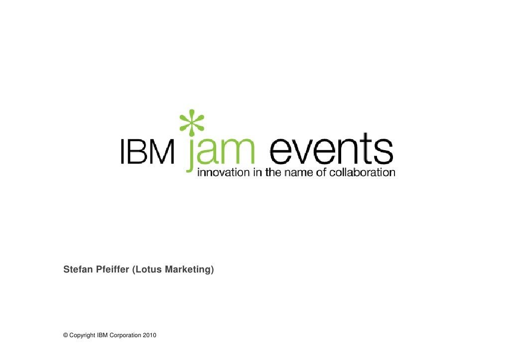 Stefan Pfeiffer (Lotus Marketing)     © Copyright IBM Corporation 2010