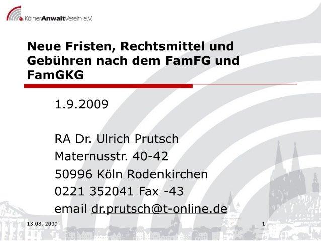 Neue Fristen, Rechtsmittel Und GebüHren Fam Fg, F Am Gkg 9.9.2009