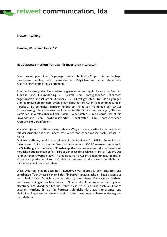 PressemitteilungFunchal, 06. November 2012Neue Gesetze machen Portugal für Investoren interessantDurch neue gesetzliche Re...