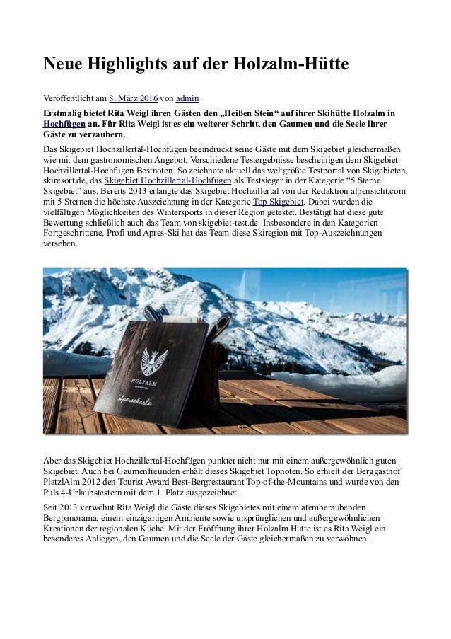 Neue Highlights auf der Holzalm-Hütte Veröffentlicht am 8. März 2016 von admin Erstmalig bietet Rita Weigl ihren Gästen de...