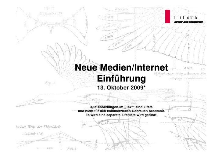"""Neue Medien/Internet     Einführung           13. Oktober 2009*          Alle Abbildungen im """"Text"""" sind Zitate und nicht ..."""