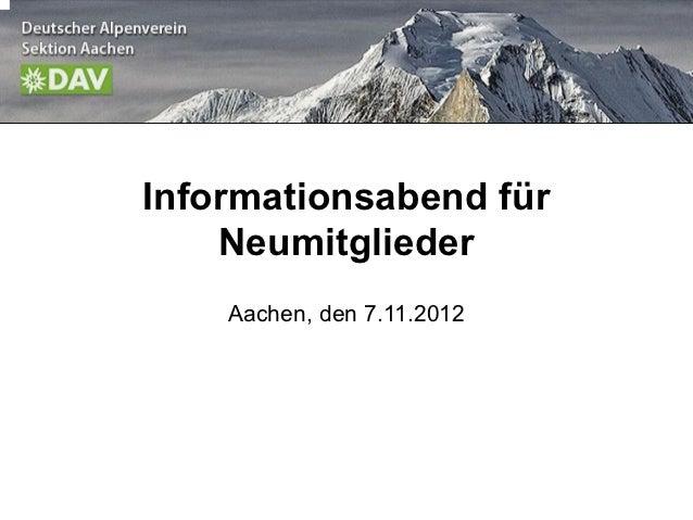 Informationsabend für    Neumitglieder    Aachen, den 7.11.2012