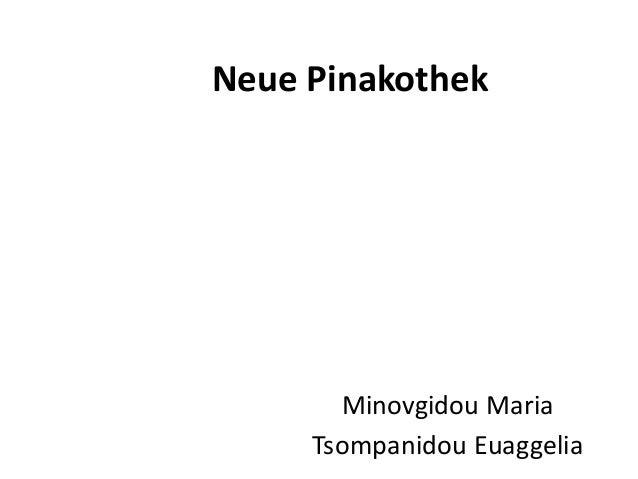 Neue Pinakothek Minovgidou Maria Tsompanidou Euaggelia
