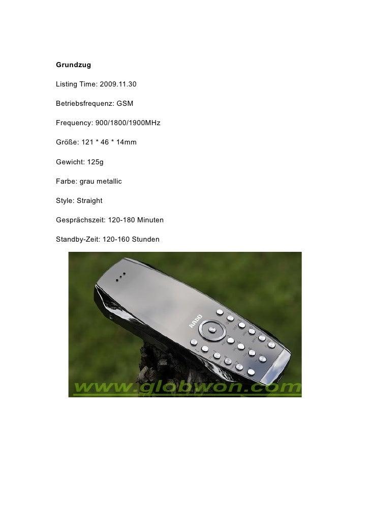 Grundzug  Listing Time: 2009.11.30  Betriebsfrequenz: GSM  Frequency: 900/1800/1900MHz  Größe: 121 * 46 * 14mm  Gewicht: 1...