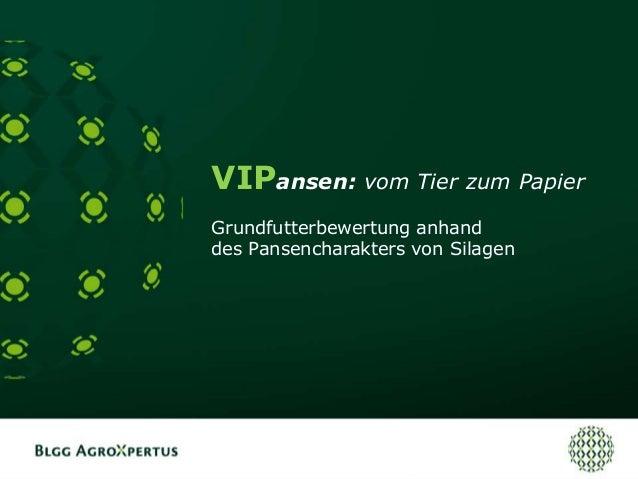 VIPansen: vom Tier zum Papier Grundfutterbewertung anhand des Pansencharakters von Silagen