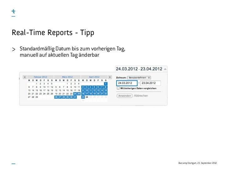 Real-Time Reports - Tipp  Standardmäßig Datum bis zum vorherigen Tag,  manuell auf aktuellen Tag änderbar                 ...