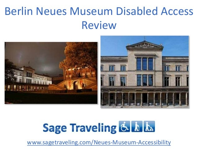 Berlin Neues Museum Disabled Access Review  www.sagetraveling.com/Neues-Museum-Accessibility