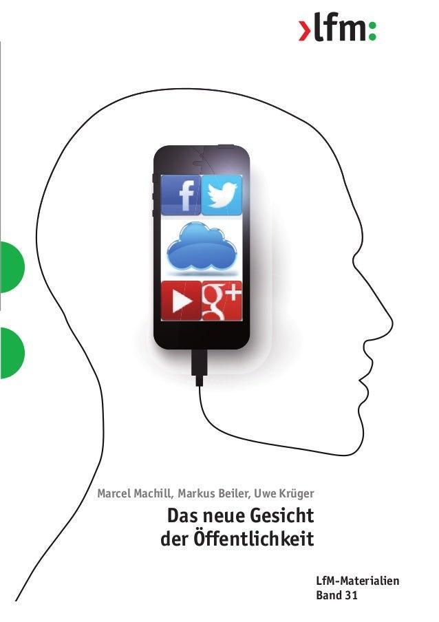 LfM-Materialien Band 31 31 DasneueGesichtderÖffentlichkeit Landesanstalt für Medien Nordrhein-Westfalen (LfM) Zollhof 2 40...