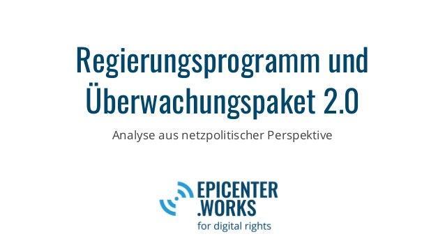 Regierungsprogramm und Überwachungspaket 2.0 Analyse aus netzpolitischer Perspektive