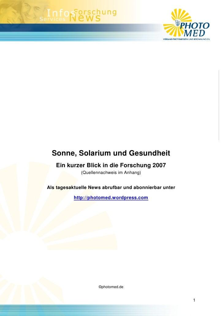 Sonne, Solarium und Gesundheit    Ein kurzer Blick in die Forschung 2007               (Quellennachweis im Anhang)   Als t...