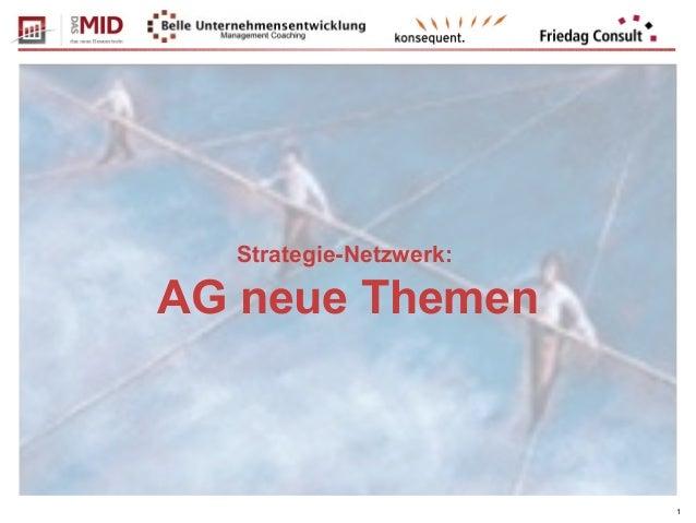 1 Strategie-Netzwerk: AG neue Themen