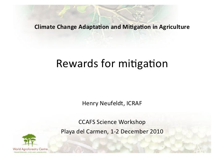 Climate Change Adapta/on and Mi/ga/on in Agriculture           Rewards for mi-ga-on                   ...