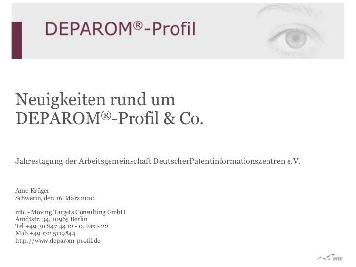 Neuigkeiten rund um DEPAROM®-Profil & Co.  Jahrestagung der Arbeitsgemeinschaft DeutscherPatentinformationszentren e.V.   ...