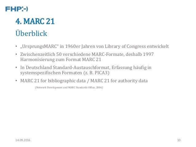"""4. MARC 21 • """"UrsprungsMARC"""" in 1960er Jahren von Library of Congress entwickelt • Zwischenzeitlich 50 verschiedene MARC-F..."""