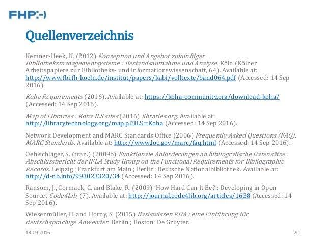 Quellenverzeichnis Kemner-Heek, K. (2012) Konzeption und Angebot zukünftiger Bibliotheksmanagementsysteme : Bestandsaufna...