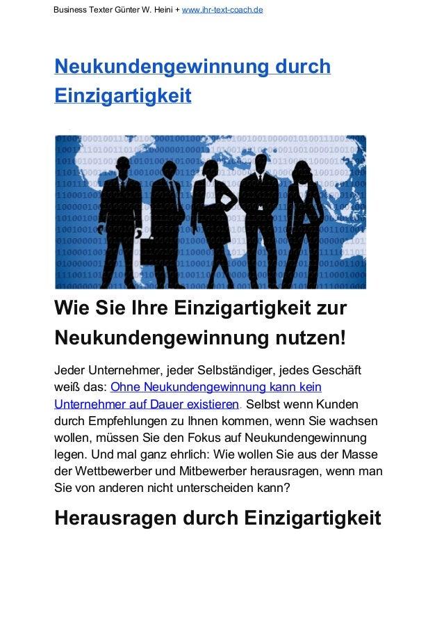 Business Texter Günter W. Heini + www.ihr-text-coach.de Neukundengewinnung durch Einzigartigkeit ● Wie Sie Ihre Einzigart...
