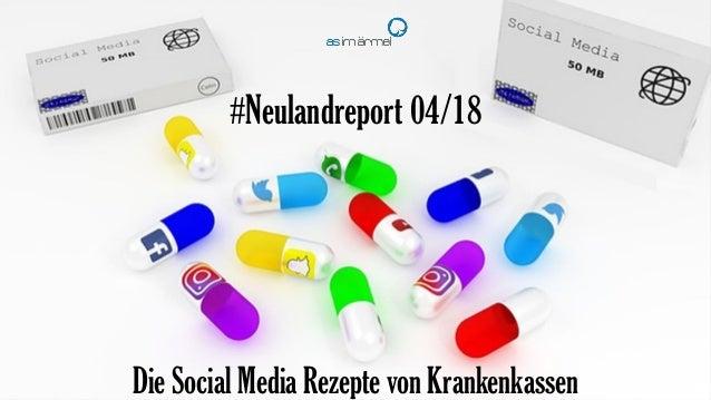 1 #Neulandreport 04/18 Die Social Media Rezepte von Krankenkassen