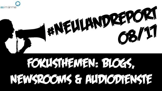 Fokusthemen: Blogs, Newsrooms & AuDIODienste