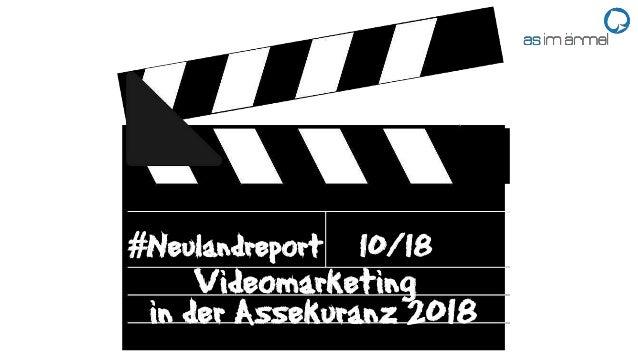#Neulandreport 10/18 Videomarketing in der Assekuranz 2018