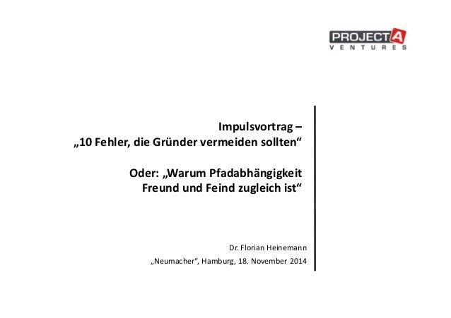 """Impulsvortrag –  """"10 Fehler, die Gründer vermeiden sollten""""  Oder: """"Warum Pfadabhängigkeit  Freund und Feind zugleich ist""""..."""