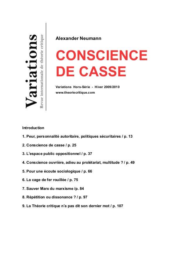 Alexander Neumann  CONSCIENCE  DE CASSE  Variations Hors-Série - Hiver 2009/2010  www.theoriecritique.com  Introduction  1...