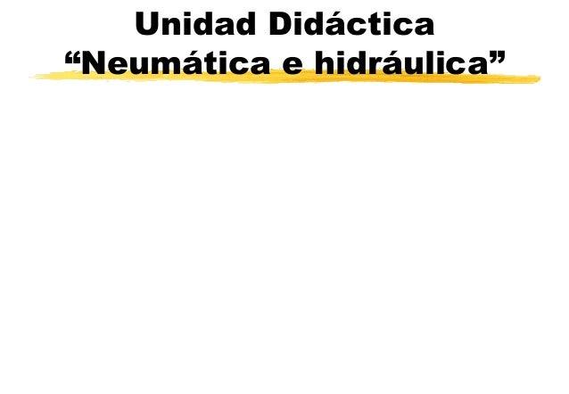 """Unidad Didáctica """"Neumática e hidráulica"""""""
