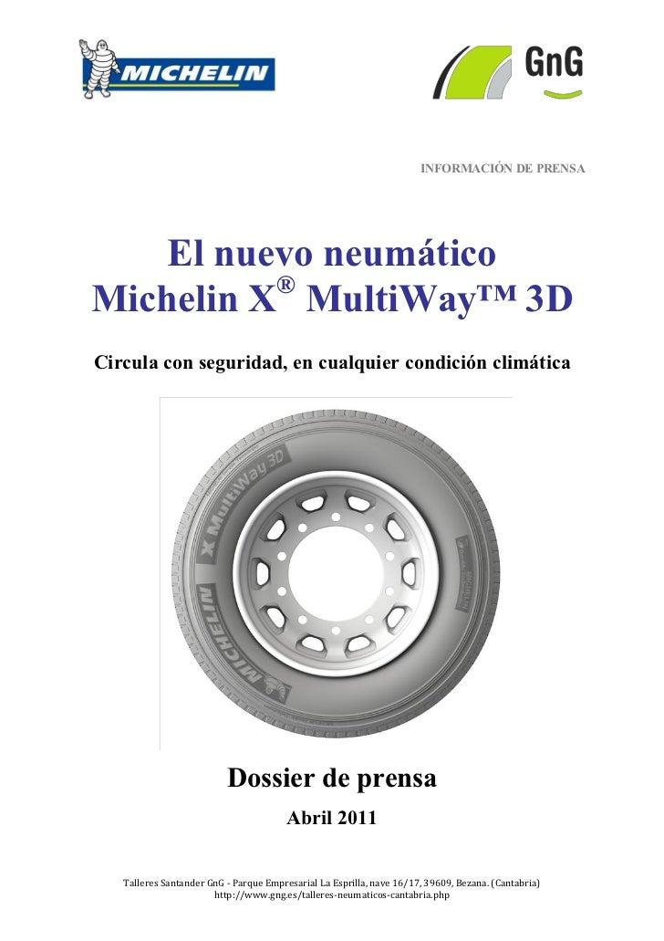 INFORMACIÓN DE PRENSA    El nuevo neumático          ®Michelin X MultiWay™ 3DCircula con seguridad, en cualquier condición...