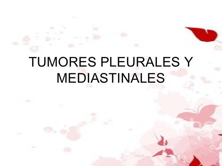 TUMORES PLEURALES Y MEDIASTINALES