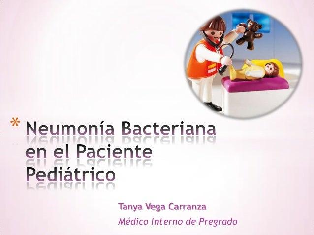 * Tanya Vega Carranza Médico Interno de Pregrado