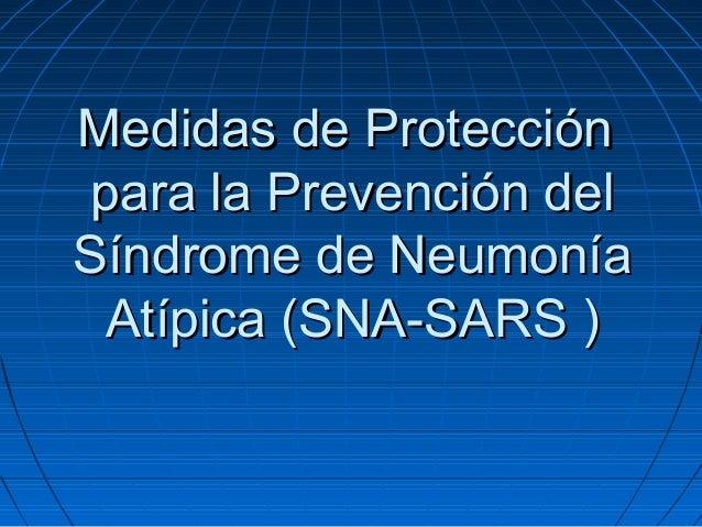 Medidas de Protección para la Prevención delSíndrome de Neumonía Atípica (SNA-SARS )