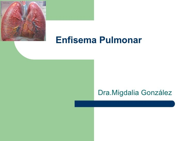 Enfisema Pulmonar Dra.Migdalia González