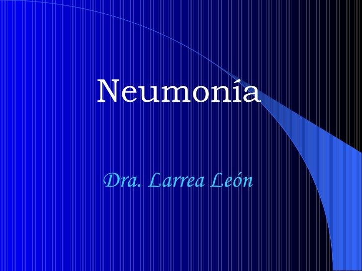 Neumonía Dra. Larrea León