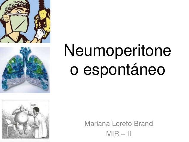 Neumoperitone o espontáneo Mariana Loreto Brand MIR – II