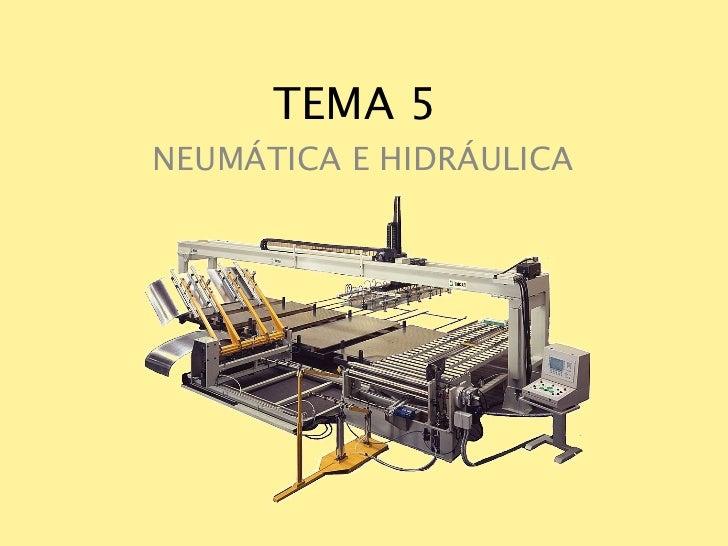 TEMA 5 NEUMÁTICA E HIDRÁULICA