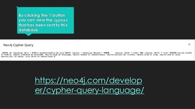 By clicking the 'I' button you can view the cypher that has been sent to this database. https://neo4j.com/develop er/cyphe...