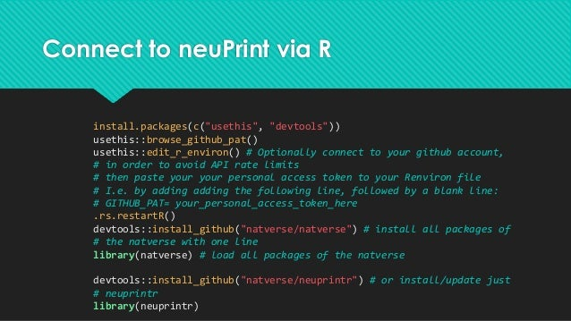 """Connect to neuPrint via R install.packages(c(""""usethis"""", """"devtools"""")) usethis::browse_github_pat() usethis::edit_r_environ(..."""