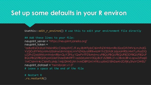 Set up some defaults in your R environ Usethis::edit_r_environ() # use this to edit your environment file directly ## Add ...