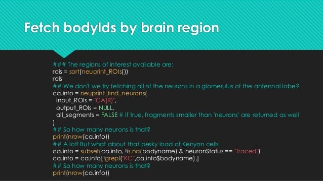 Fetch bodyIds by brain region ### The regions of interest available are: rois = sort(neuprint_ROIs()) rois ## We don't we ...