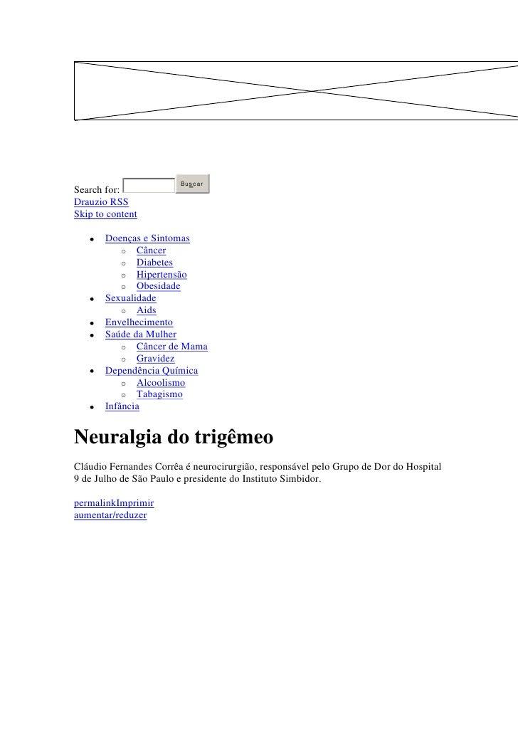 Bus c arSearch for:Drauzio RSSSkip to content       Doenças e Sintomas           o Câncer           o Diabetes           o...