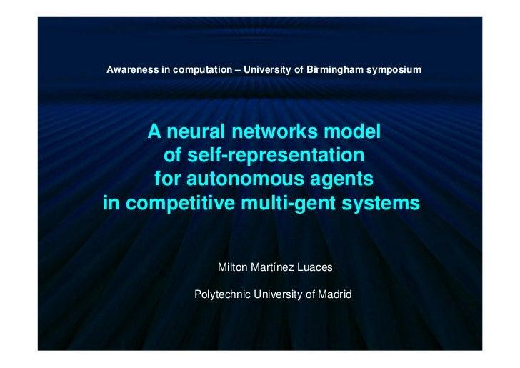 Awareness in computation – University of Birmingham symposium     A neural networks model       of self-representation    ...