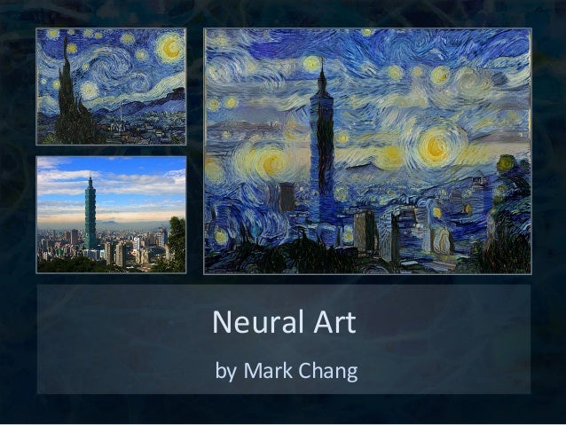 Neural  Art     by  Mark  Chang