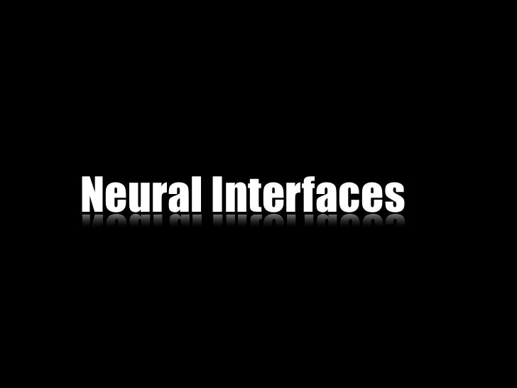 Neural Interfaces